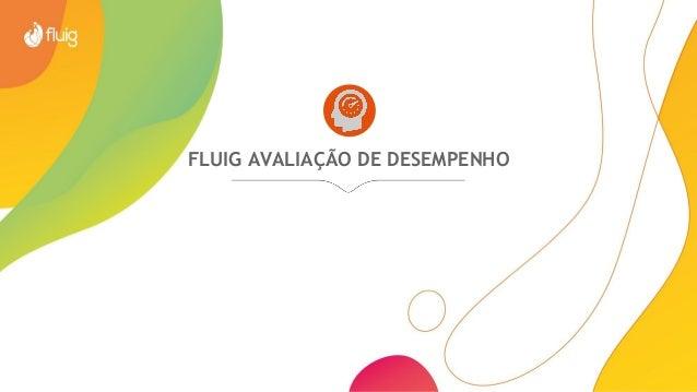 FLUIG AVALIAÇÃO DE DESEMPENHO