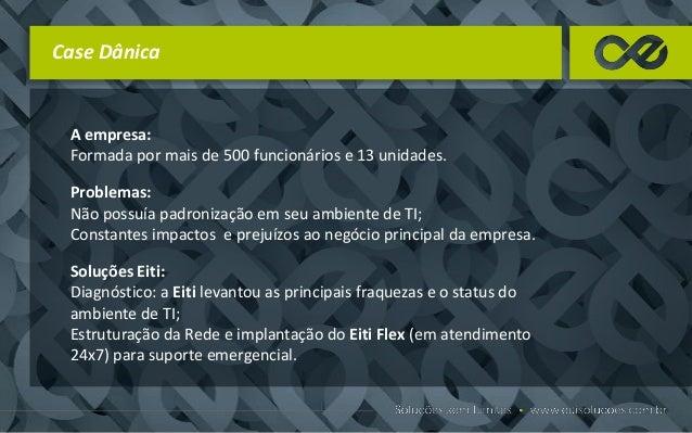 Case Henn A empresa: A Henn possui 1 unidade e 150 usuários de rede. Problemas: A Henn adquiriu o ERP Datasul. Após a impl...