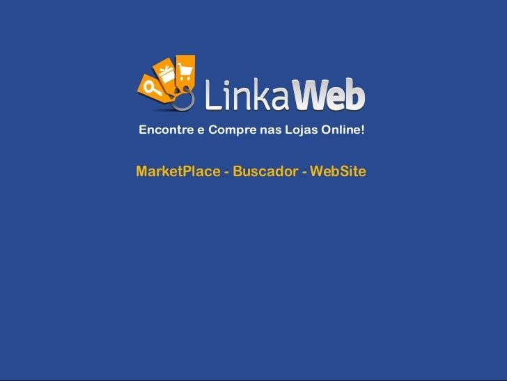 Encontre e Compre nas Lojas Online!MarketPlace - Buscador - WebSite