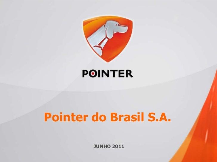 Pointer do Brasil S.A. JUNHO 2011