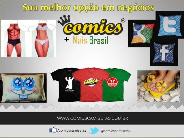 QUEM SOMOS Comics Mais Brasil, trabalhamos com uma linha de produtos Comics e vem a cada dia desenvolvendo um novo produto...