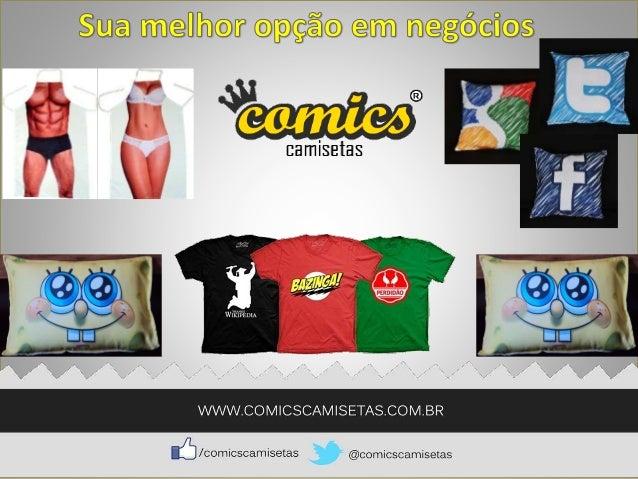 QUEM SOMOS Comics Camisetas, trabalha com uma linha de produtos Comics e vem a cada dia desenvolvendo um novo produto nest...