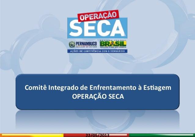 Operação Seca Comitê Integrado de Enfrentamento à Es9agem OPERAÇÃO SECA