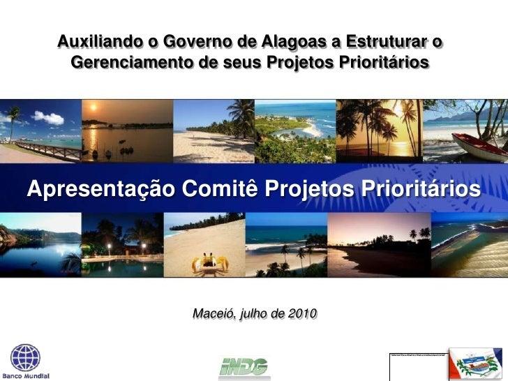 Auxiliando o Governo de Alagoas a Estruturar o Gerenciamento de seus Projetos Prioritários<br />Apresentação Comitê Projet...