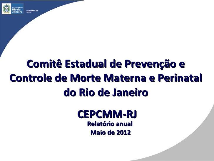 Comitê Estadual de Prevenção eControle de Morte Materna e Perinatal          do Rio de Janeiro            CEPCMM-RJ       ...