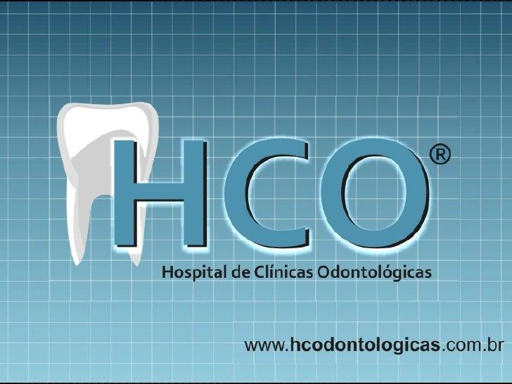 Objetivos:- Centro de Excelência em Odontologia:   .Obtenção e Manutenção de Saúde Bucal   no atendimento ao paciente;   ....
