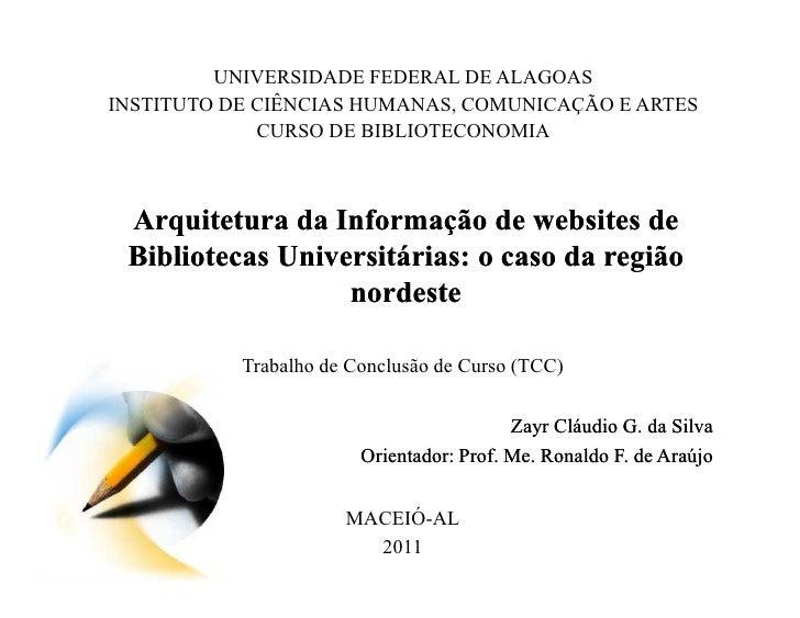 UNIVERSIDADE FEDERAL DE ALAGOASINSTITUTO DE CIÊNCIAS HUMANAS, COMUNICAÇÃO E ARTES             CURSO DE BIBLIOTECONOMIA Arq...