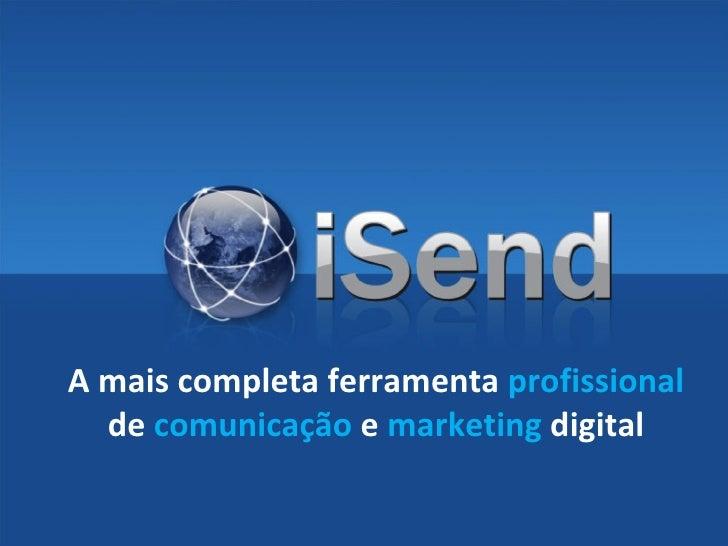 A mais completa ferramenta  profissional  de  comunicação  e  marketing  digital