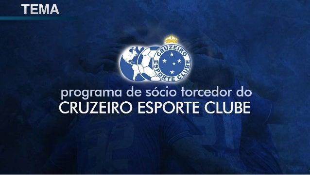 Apresentação - Análise do programa de sócio torcedor do Cruzeiro Esporte  Clube a44675a70ccbb