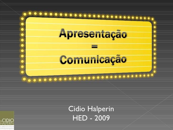 Cidio Halperin  HED - 2009