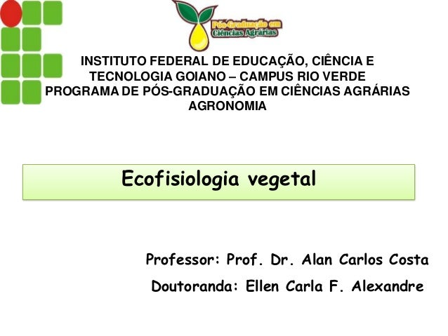 INSTITUTO FEDERAL DE EDUCAÇÃO, CIÊNCIA E TECNOLOGIA GOIANO – CAMPUS RIO VERDE PROGRAMA DE PÓS-GRADUAÇÃO EM CIÊNCIAS AGRÁRI...
