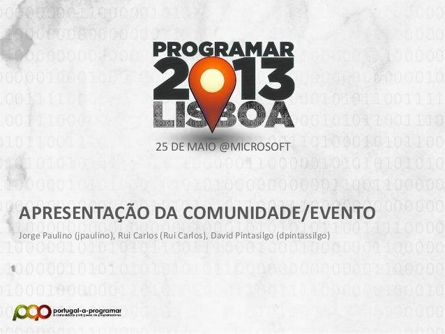 NOME DA APRESENTAÇÃONome (Nick no Fórum)25 DE MAIO @MICROSOFTAPRESENTAÇÃO DA COMUNIDADE/EVENTOJorge Paulino (jpaulino), Ru...