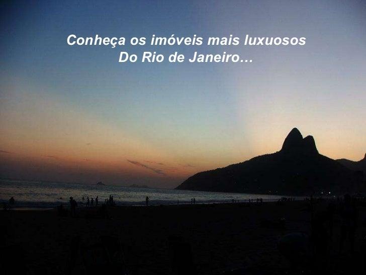 Conheça os imóveis mais luxuosos Do Rio de Janeiro…