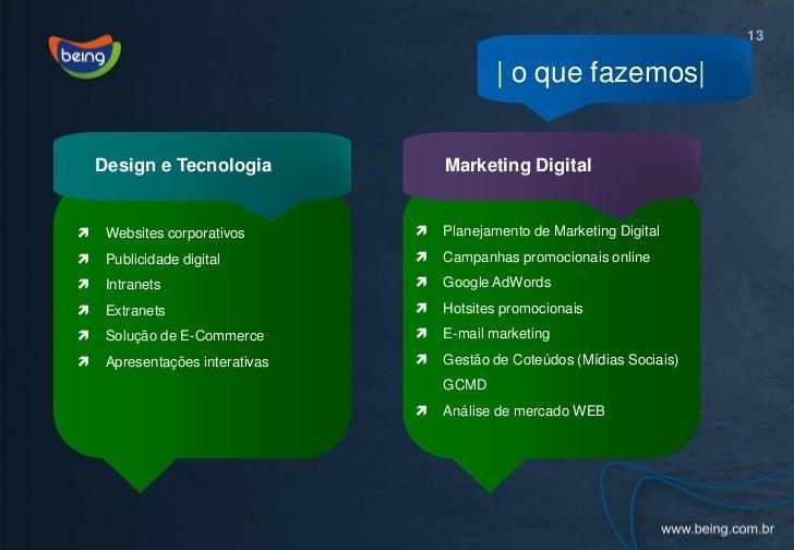 13                                               o que fazemos     Design e Tecnologia              Marketing Digital    ...