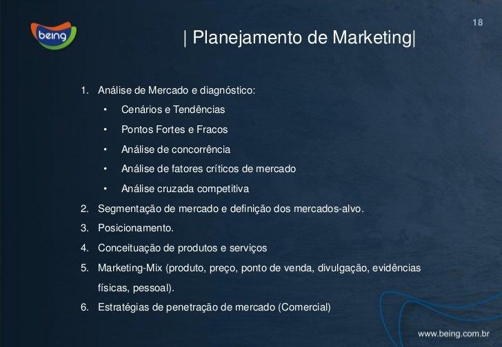 18                          Planejamento de Marketing 1. Análise de Mercado e diagnóstico:    •   Cenários e Tendências   ...