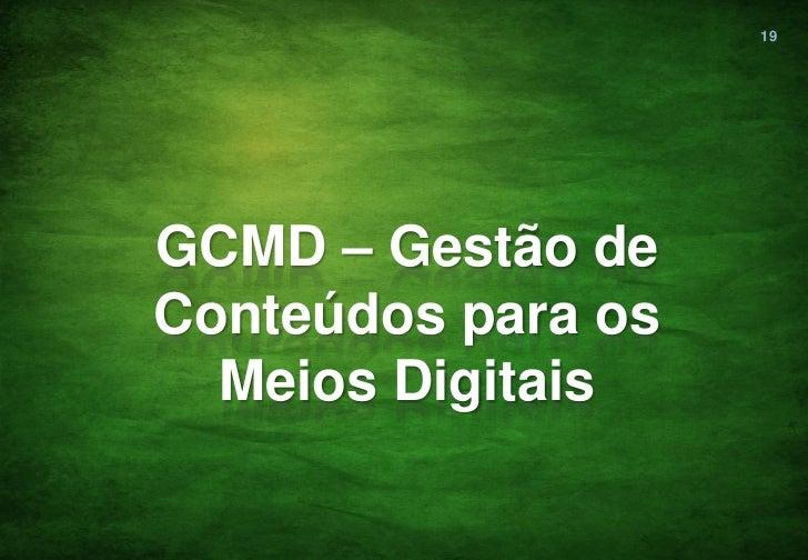 19GCMD – Gestão deConteúdos para os  Meios Digitais