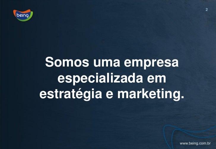 2 Somos uma empresa   especializada emestratégia e marketing.