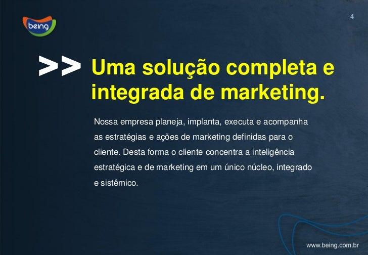 4>> Uma solução completa e    integrada de marketing.    Nossa empresa planeja, implanta, executa e acompanha    as estrat...