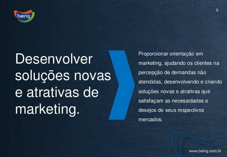 6                 Proporcionar orientação emDesenvolver      marketing, ajudando os clientes nasoluções novas   percepção ...
