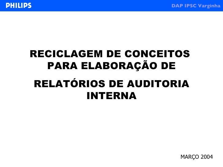 RECICLAGEM DE CONCEITOS  PARA ELABORAÇÃO DE RELATÓRIOS DE AUDITORIA INTERNA MARÇO 2004