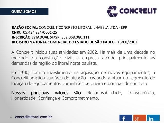 QUEM SOMOS concrelitlitoral.com.br A Concrelit iniciou suas atividades em 2002. Há mais de uma década no mercado da constr...