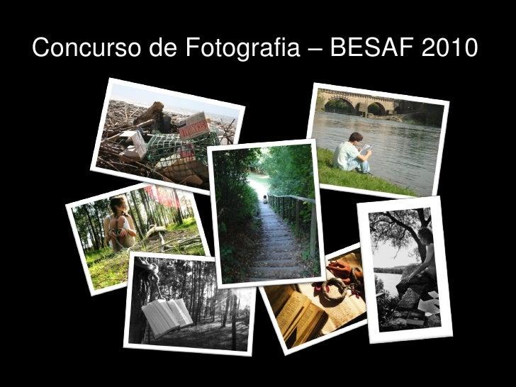Concurso de Fotografia – BESAF 2010