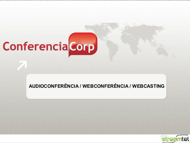 AUDIOCONFERÊNCIA / WEBCONFERÊNCIA / WEBCASTING
