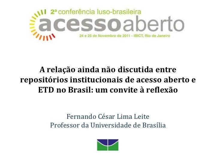 A relação ainda não discutida entrerepositórios institucionais de acesso aberto e    ETD no Brasil: um convite à reflexão ...