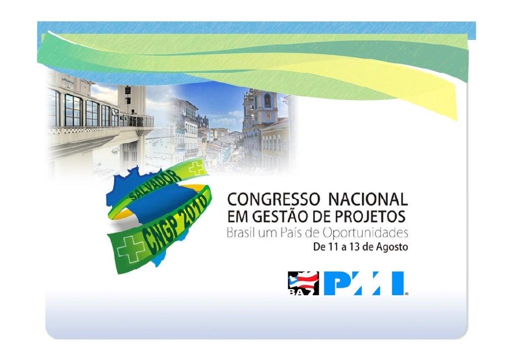 Aberta a temporada de        oportunidades!           Capítulo PMI-Bahia realiza:                Salvador – Bahia – Brasil...