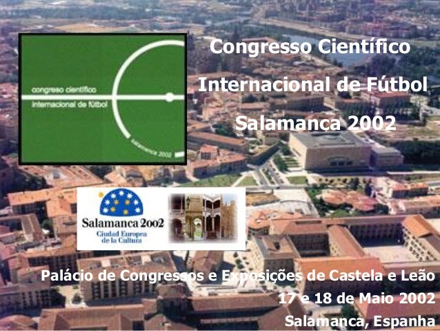 Congresso Científico Internacional de Fútbol Salamanca 2002 Palácio de Congressos e Exposições de Castela e Leão 17 e 18 d...