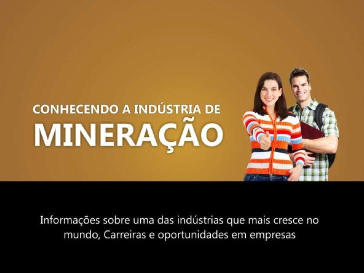 Conhecendo a Indústria de Mineração
