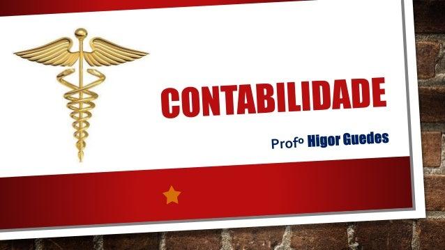 O QUE É CONTABILIDADE? Contabilidade é a ciência que estuda, interpreta e registra o patrimônio das entidades.