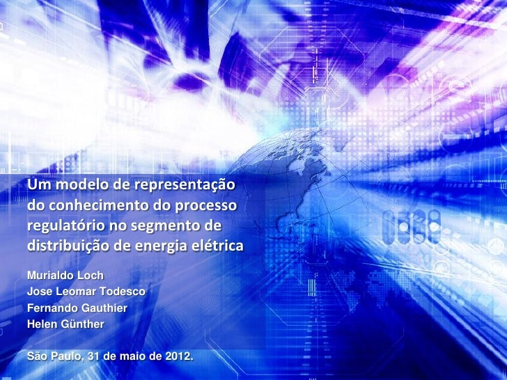 Um modelo de representaçãodo conhecimento do processoregulatório no segmento dedistribuição de energia elétricaMurialdo Lo...