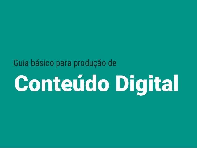 Conteúdo Digital Guia básico para produção de