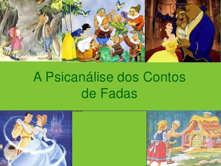 A Psicanálise dos Contos de Fadas <br />