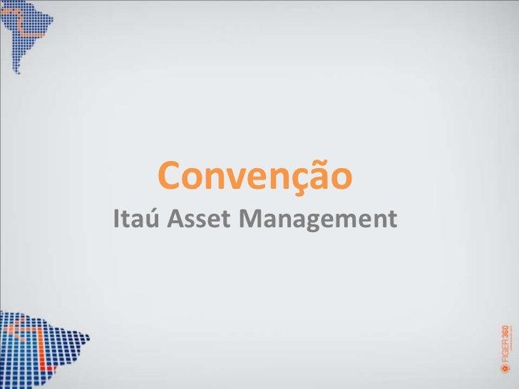 ConvençãoItaú Asset Management