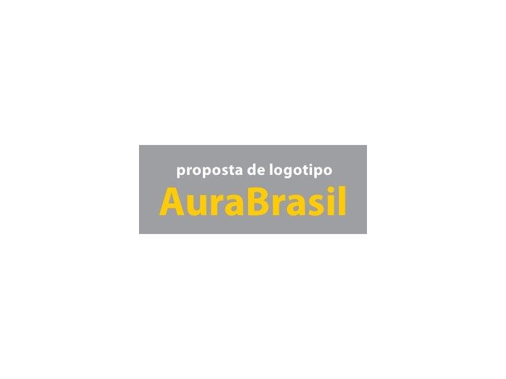 proposta de logotipoAuraBrasil