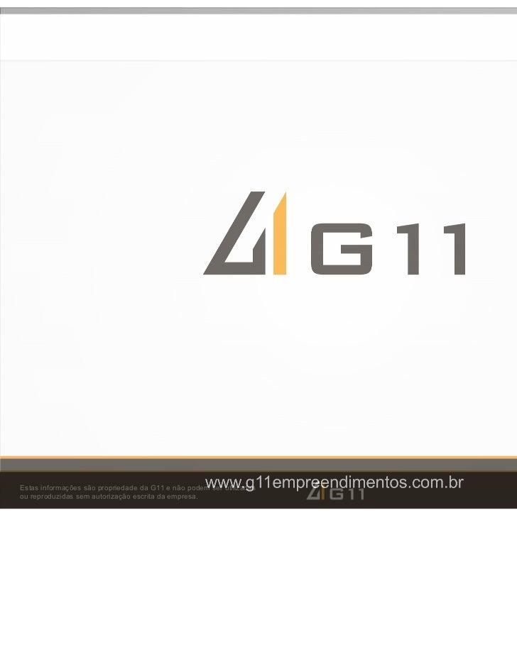 Estas informações são propriedade da G11 e não podem ser utilizadasou reproduzidas sem autorização escrita da empresa.