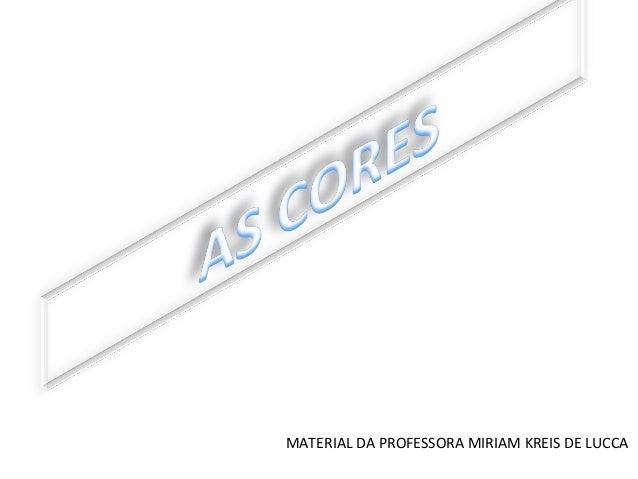 MATERIAL DA PROFESSORA MIRIAM KREIS DE LUCCA
