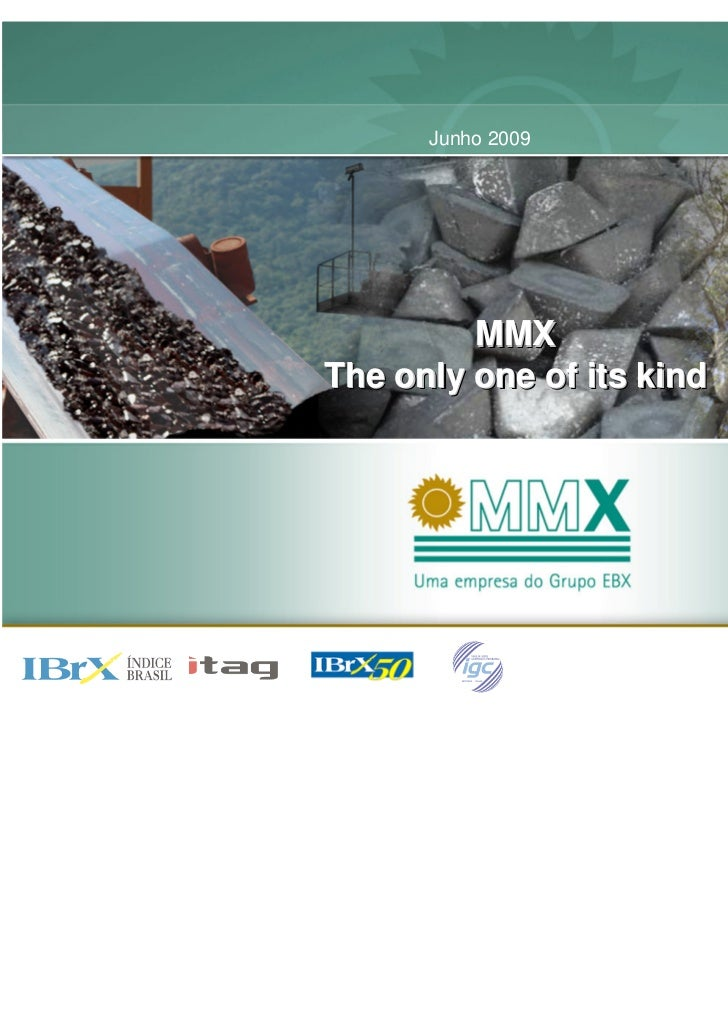 Junho 2009         MMXThe only one of its kind