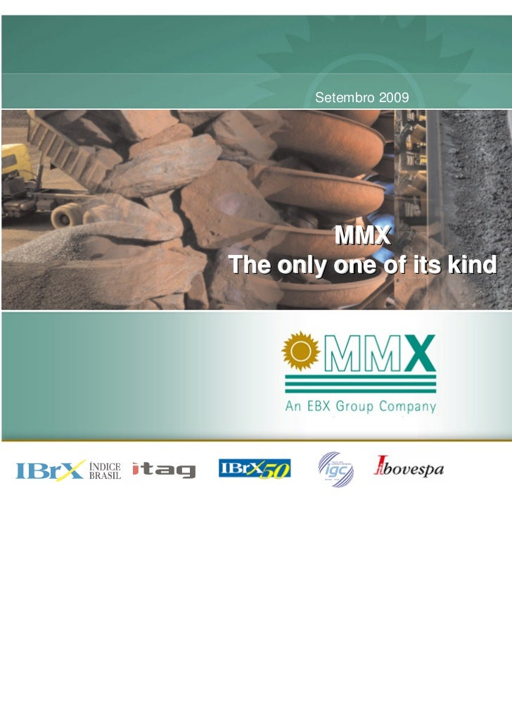 Setembro 2009         MMXThe only one of its kind