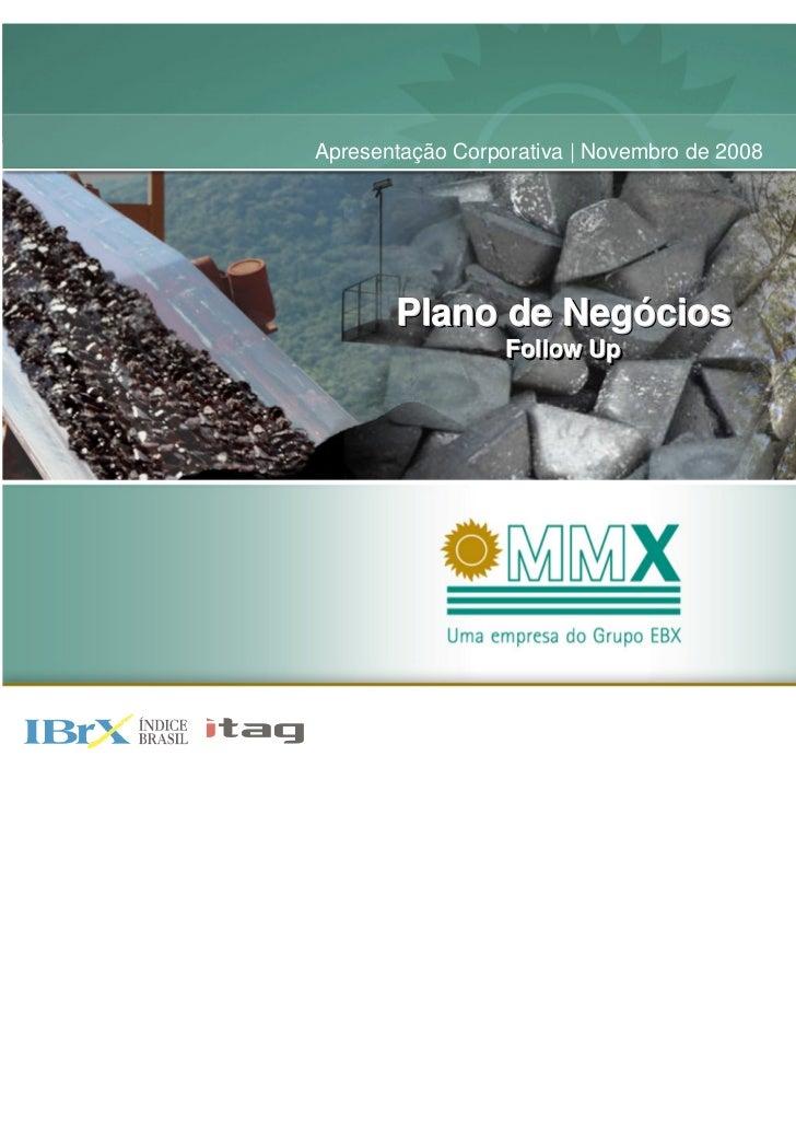 Apresentação Corporativa | Novembro de 2008       Plano de Negócios                Negócios                  Follow Up    ...
