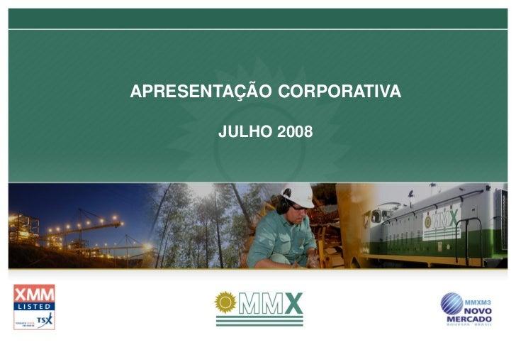 APRESENTAÇÃO CORPORATIVA       JULHO 2008