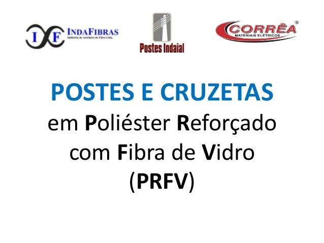 POSTES E CRUZETAS em Poliéster Reforçado com Fibra de Vidro (PRFV)