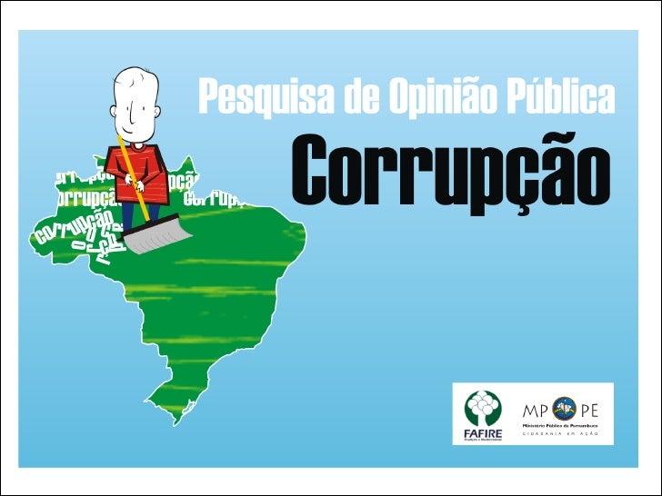 Apresentação A corrupção existe em todos os níveis: de furar fila a desviar dinheiro público.Todos os atos de corrupção c...
