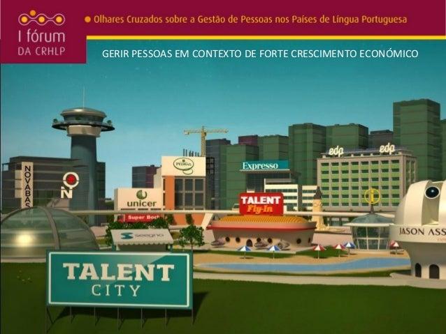 GERIR PESSOAS EM CONTEXTO DE FORTE CRESCIMENTO ECONÓMICO