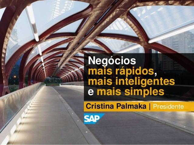 Cristina Palmaka | Presidente Negócios mais rápidos, mais inteligentes e mais simples