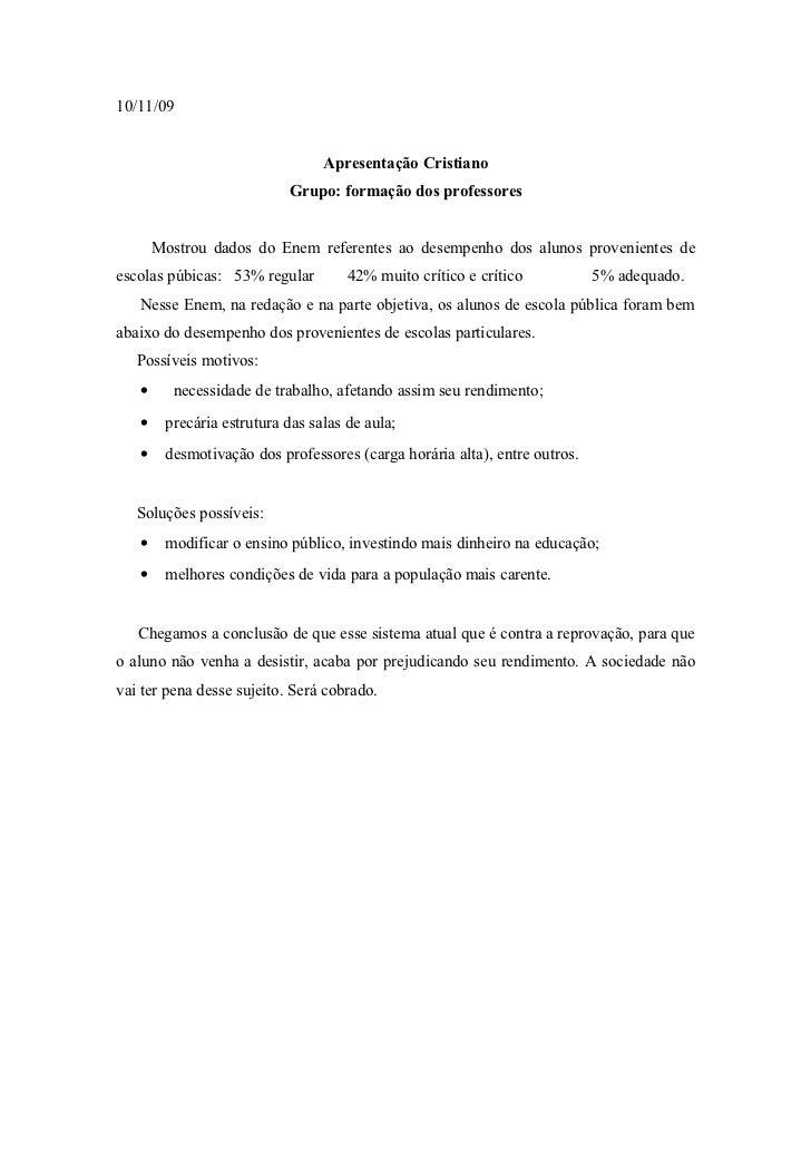10/11/09                                 Apresentação Cristiano                           Grupo: formação dos professores ...