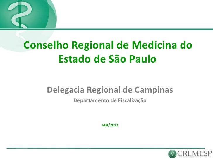 Conselho Regional de Medicina do      Estado de São Paulo    Delegacia Regional de Campinas          Departamento de Fisca...