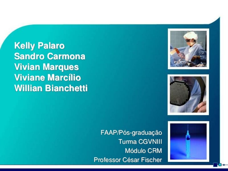 Kelly PalaroSandro CarmonaVivian MarquesViviane MarcílioWillian Bianchetti                       FAAP/Pós-graduação       ...